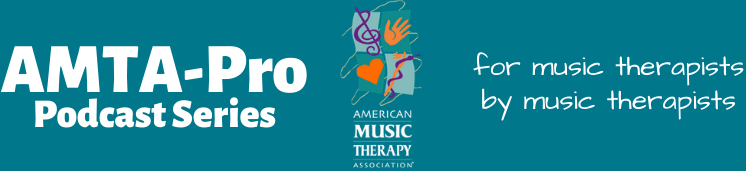 AMTA.Pro - Online Symposium - For Music Therapists, By Music Therapists
